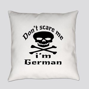 Do Not Scare Me I Am German Everyday Pillow