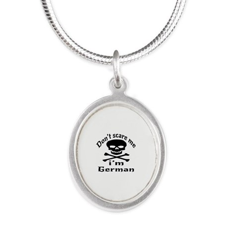 Do Not Scare Me I Am German Silver Oval Necklace