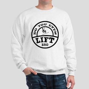 Do You Even Lift Bro? Sweatshirt