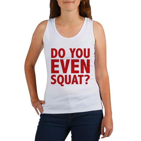 Do You Even Squat? Women's Tank Top