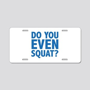 Do You Even Squat? Aluminum License Plate