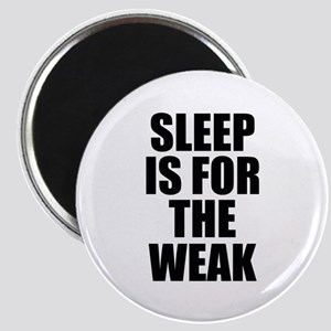 Sleep Is For The Weak Magnet