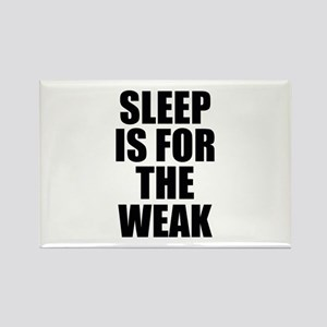 Sleep Is For The Weak Rectangle Magnet