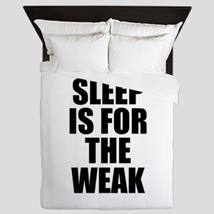 Sleep Is For The Weak Queen Duvet