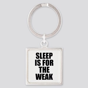 Sleep Is For The Weak Square Keychain