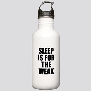 Sleep Is For The Weak Stainless Water Bottle 1.0L