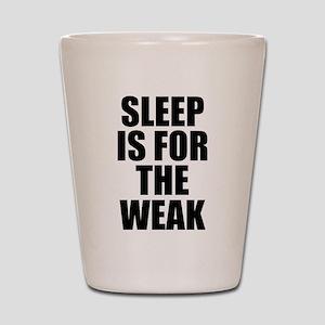 Sleep Is For The Weak Shot Glass