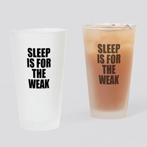 Sleep Is For The Weak Drinking Glass