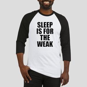 Sleep Is For The Weak Baseball Jersey