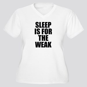 Sleep Is For The Weak Women's Plus Size V-Neck T-S