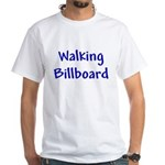Walking Billboard White T-Shirt