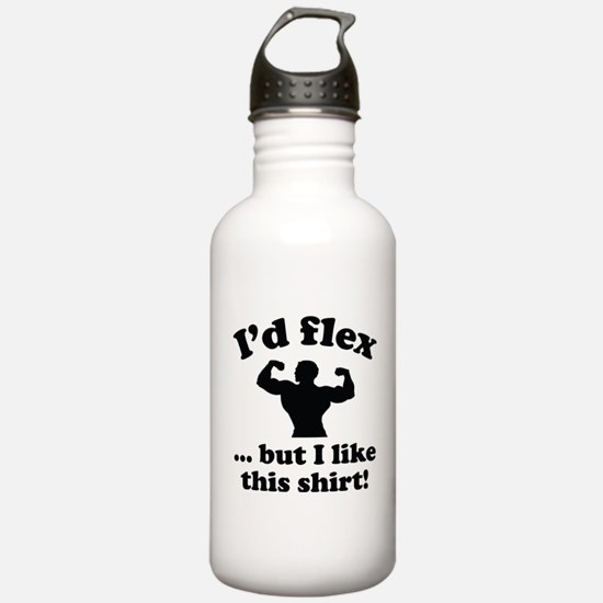 I'd Flex... But I Like This Shirt! Water Bottle