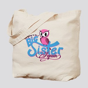 Going to be a Big Sister Again! Tote Bag