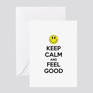 Keep Calm And Feel Good Greeting Card