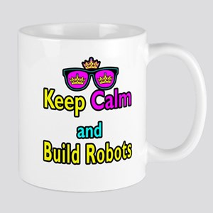 Crown Sunglasses Keep Calm And Build Robots Mug