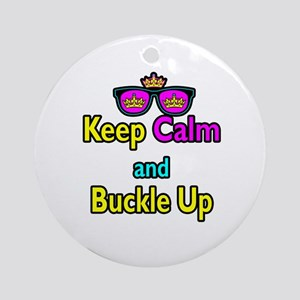 Crown Sunglasses Keep Calm And Buckle Up Ornament