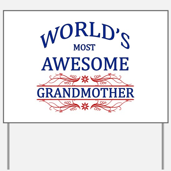 World's Most Awesome Grandmother Yard Sign