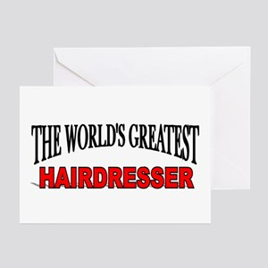 """""""The World's Greatest Hairdresser"""" Greeting Cards"""