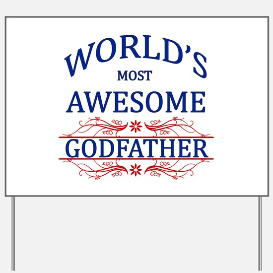 World's Most Awesome Godfather Yard Sign