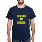 Too Hot Dark T-Shirt