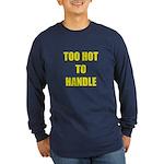 Too Hot Long Sleeve Dark T-Shirt