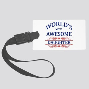 World's Most Awesome Daughter Large Luggage Tag