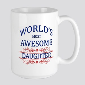 Worlds Most Awesome Daughter Large Mug
