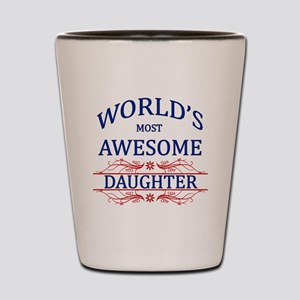 World's Most Awesome Daughter Shot Glass