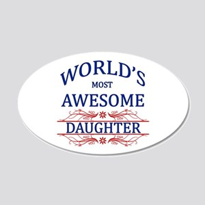 World's Most Awesome Daughter 20x12 Oval Wall Deca