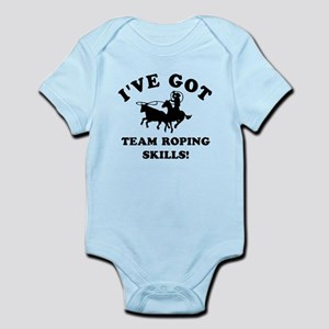 I've got Team Roping skills Infant Bodysuit