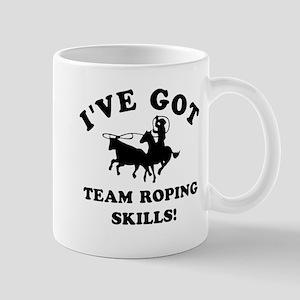 I've got Team Roping skills Mug