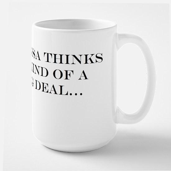 The NSA Thinks I'm Kind of a Big Deal Mug