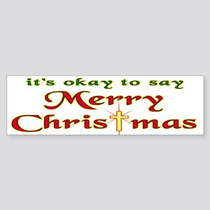 its ok to say merry christmas bumper sticker - Merry Christmas To Me