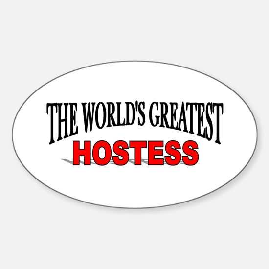 """""""The World's Greatest Hostess"""" Oval Decal"""