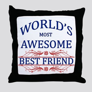 World's Most Awesome Best Friend Throw Pillow