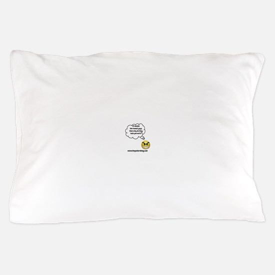 If Women Like Honest Guys Pillow Case