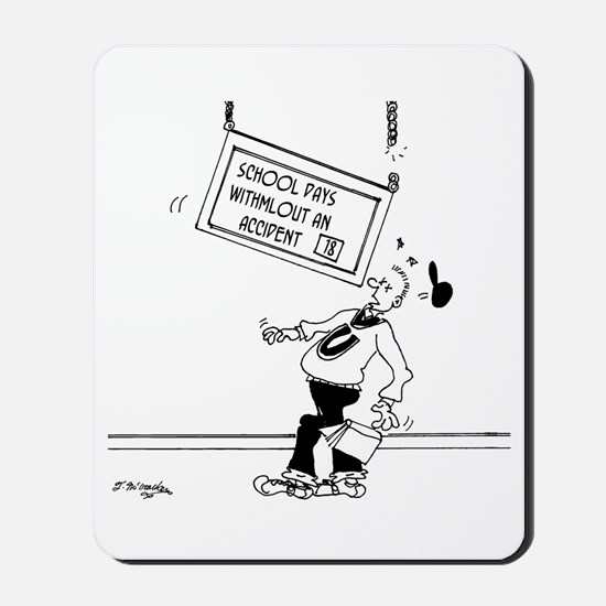 18 Days without an Accident Mousepad
