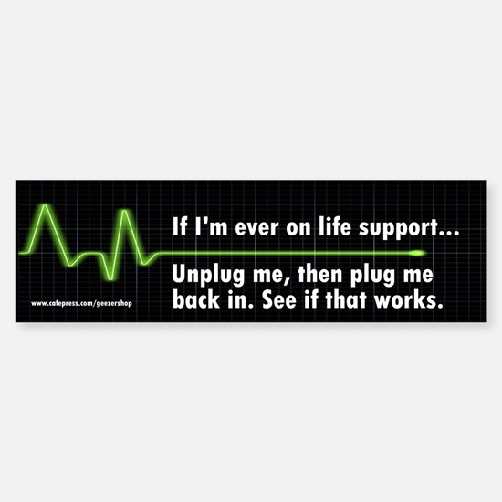 Life Support Bumper Bumper Stickers