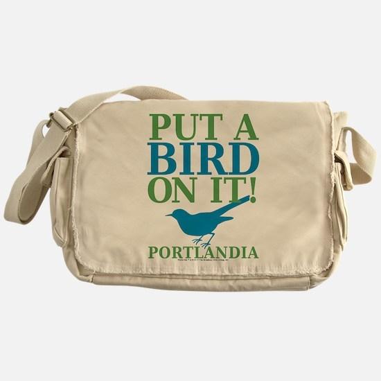Portlandia Put A Bird On It Messenger Bag