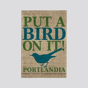 Portlandia Put A Bird On It Rectangle Magnet