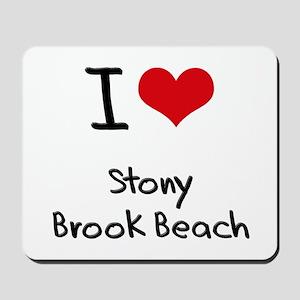 I Love STONY BROOK BEACH Mousepad