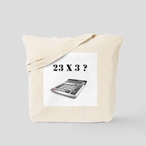 23 x 3? Tote Bag