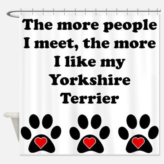 My Yorkshire Terrier Shower Curtain