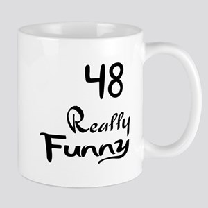 48 Really Funny Birthday Designs 11 oz Ceramic Mug