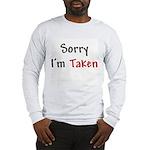 Sorry I'm Taken Long Sleeve T-Shirt