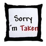 Sorry I'm Taken Throw Pillow
