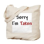Sorry I'm Taken Tote Bag