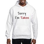 Sorry I'm Taken Hooded Sweatshirt