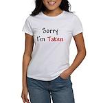 Sorry I'm Taken Women's T-Shirt