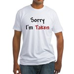 Sorry I'm Taken Fitted T-Shirt